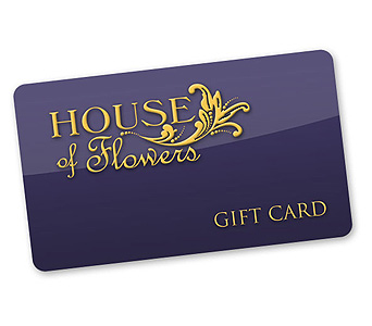 Gift Card in Alexandria and Pineville LA, House of Flowers