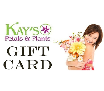 Gift Card in Corunna ON, KAY'S Petals & Plants