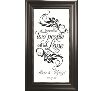 All Because Two People Fell In Love *PERSONALIZED* in Isanti MN, Elaine's Flowers & Gifts