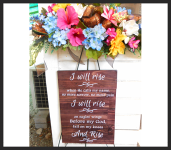 I Will Rise Plaque in Tyler TX, The Flower Box