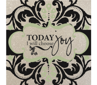 Today I will choose joy in Isanti MN, Elaine's Flowers & Gifts