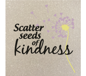 Scatter seeds of kindness in Isanti MN, Elaine's Flowers & Gifts