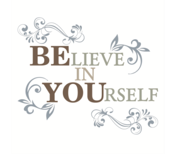 Believe in Yourself in Isanti MN, Elaine's Flowers & Gifts