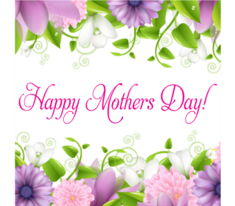 Happy Mothers Day! in Isanti MN, Elaine's Flowers & Gifts