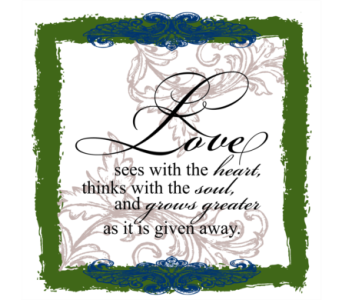Love sees with the Heart in Isanti MN, Elaine's Flowers & Gifts