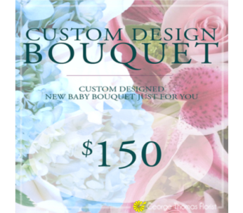 Custom Design New Baby Bouquet $150 in Indianapolis IN, George Thomas Florist