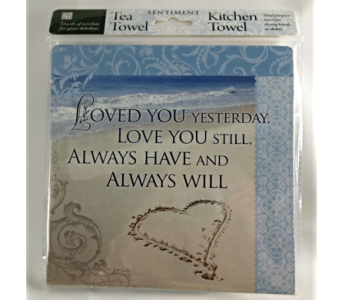 Tea Towel - Loved You Yesterday in Alliston, New Tecumseth ON, Bern's Flowers & Gifts