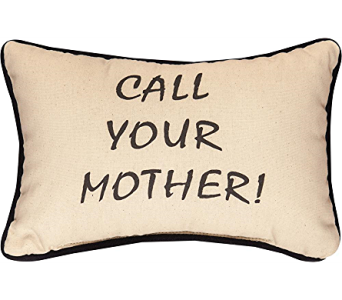 Call Your Mother Pillow in Bonita Springs FL, Heaven Scent Flowers Inc.