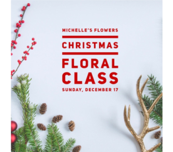 Christmas Floral Class in Saskatoon SK, Michelle's Flowers