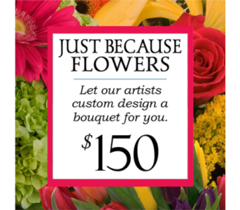 Custom Design Just Because Bouquet $150 in Indianapolis IN, George Thomas Florist