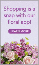 Shopping is  a snap with our Floral App